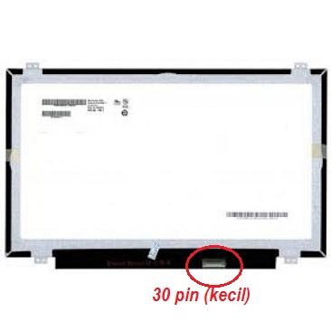 LCD LED 14.0″ Slim 30 Pin (socket kecil)